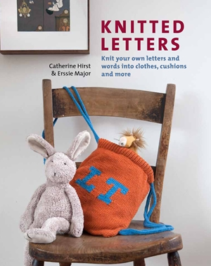 Knitted Letters Knit Your Own Letters and Words into Clothes, Cushions and More