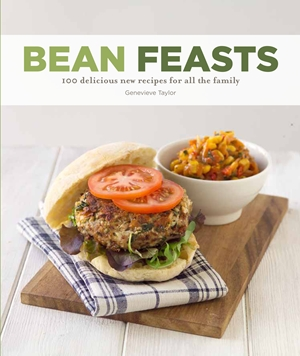 Bean Feasts 100 delicious new recipes for all the family