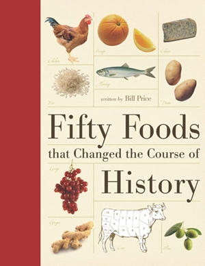 Fifty Foods that Changed the Course of History