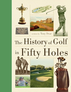 The History of Golf in Fifty Holes