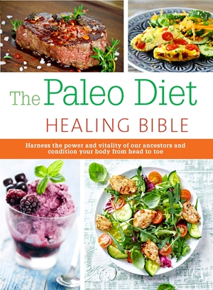The  Paleo Healing Bible