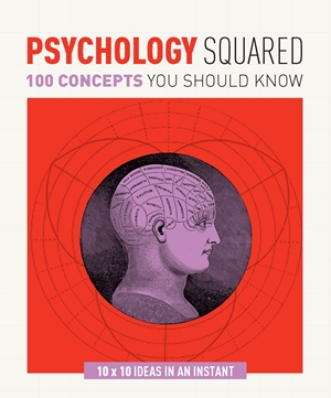 Psychology Squared 100 concepts you should know
