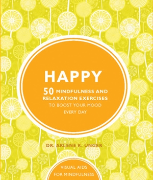 Happy 50 mindfulness exercises to boost your mood every day