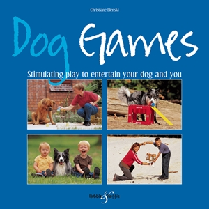 Dog Games  Stimulating Play to Entertain Your Dog and You