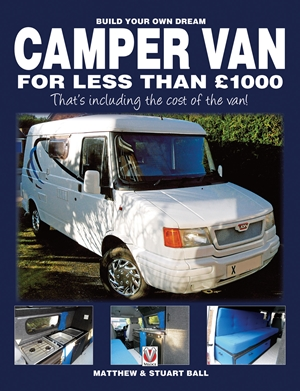 Build Your Own Dream Camper Van for less than 1000 pounds