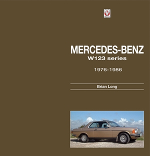 Mercedes-Benz W123 series: all models 1976 to 1986
