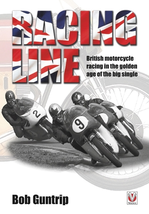 Racing Line British motorcycle racing in the golden age of the big single