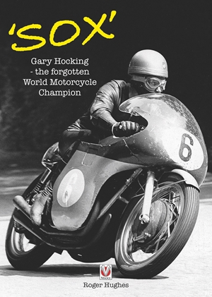 Sox Gary Hocking - the forgotten World Motorcycle Champion