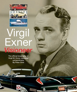 Virgil Exner Visioneer: The official biography of Virgil M. Exner, designer extraordinaire