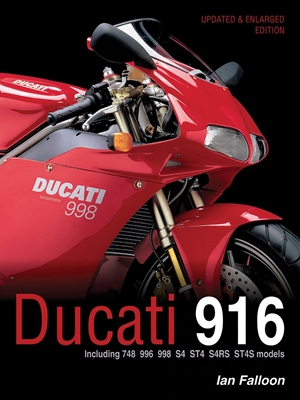 Ducati 916 Updated & enlarged edition - Including 748, 996, 998, S4, ST4, S4RS, ST4S models