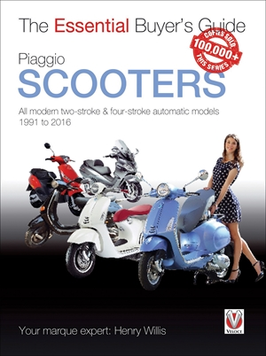 Piaggio Scooters All modern two-stroke & four-stroke automatic models 1991 to 2016