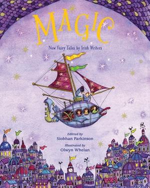 Magic! New Fairy Tales from Irish Writers