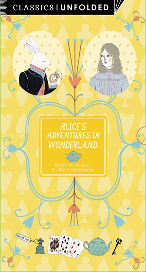 Classics Unfolded: Alice's Adventures in Wonderland