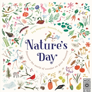 Nature's Day Discover the world of wonder on your doorstep