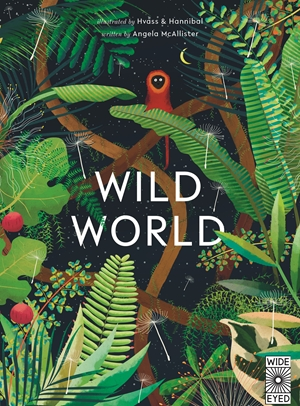 Wild World By Angela Mcallister And Hvass Hannibal