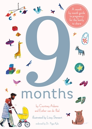 9 Months: A Step by Step Family Guide to Waiting for Baby