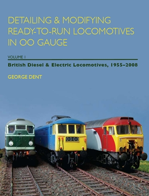 Detailing & Modifying Ready-to-Run Locomotives in 00 Gauge, Volume 1