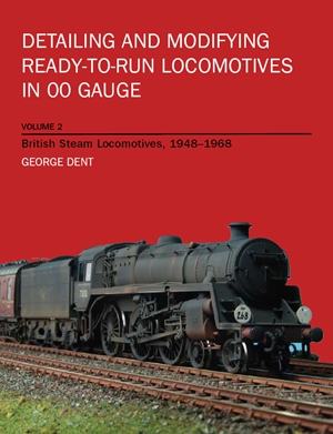Detailing and Modifying Ready-to-Run Locomotives in 00 Gauge Volume 2