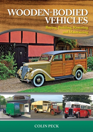 Wooden-Bodied Vehicles Buying, Building, Restoring and Maintaining