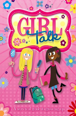 Girl Talk A Survival Guide to Growing Up