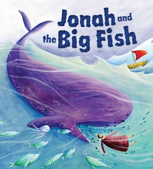 My First Bible Stories Old Testament: Jonah and the Big Fish