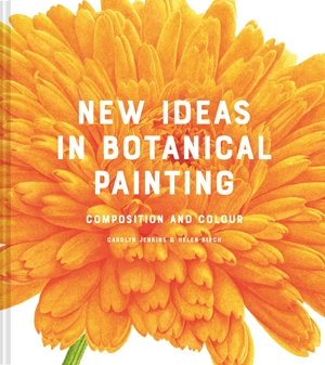 New Ideas in Botanical Painting