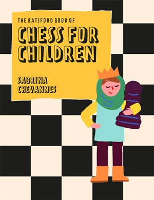 The Batsford Book of Chess for Children New Edition