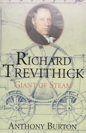 Richard Trevithick Giant of Steam