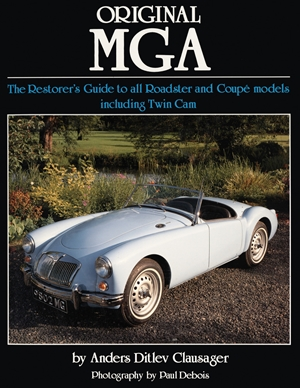 Original MGA The Restorer's Guide to All Roadster and Coupe Models Including Twin Cam