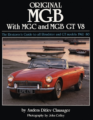 Original MGB The Restorer's Guide to All Roadster and GT Models 1962-80
