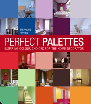 Perfect Palettes Inspirational Colour Schemes for the Home Decorator