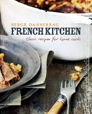 French Kitchen Classic Recipes for home cooks