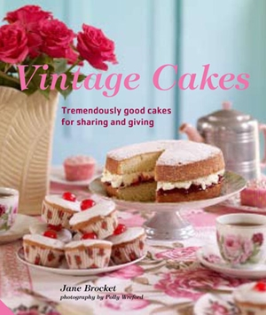 Vintage Cakes Tremendously Good Cakes for Sharing and Giving