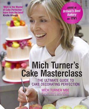 Mich Turner's Cake Masterclass