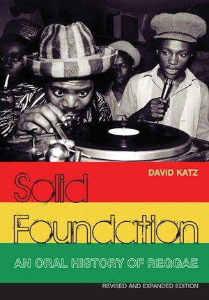 Solid Foundation An oral history of reggae