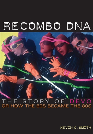 Recombo DNA The story of Devo, or how the 60s became the 80s
