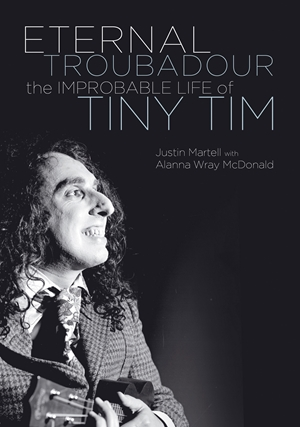 Eternal Troubadour The Improbable Life Of Tiny Tim