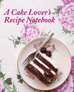 A Cake Lover's Recipe Notebook