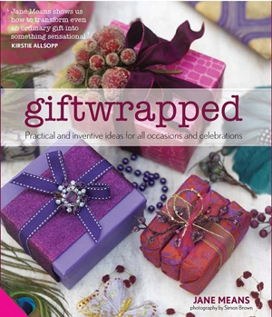 Giftwrapped Practical and Inventive Ideas for All Occasions and Celebrations