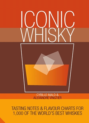 Iconic Whisky Tasting Notes and Flavour Charts for 1,000 of the World's Best Whiskies