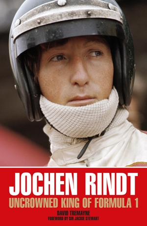 Jochen Rindt Uncrowned King of Formula 1
