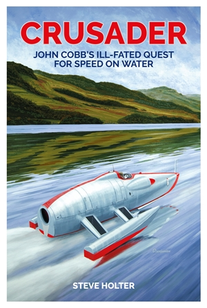 Crusader John Cobb's ill-fated quest for speed on water