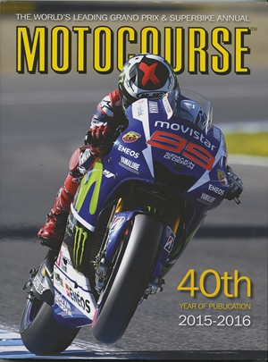 Motocourse 2015-2016 The World's Leading Grand Prix & Superbike Annual - 40th Year of Publication