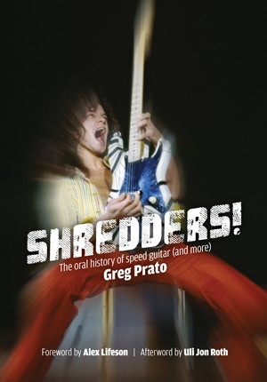 Shredders! The Oral History Of Speed Guitar (And More)