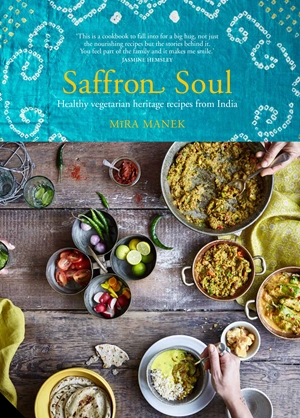 Saffron Soul Healthy, vegetarian heritage recipes from India