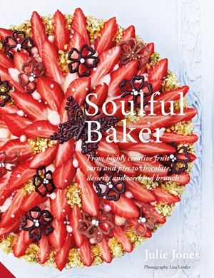 Soulful Baker From highly creative fruit tarts and pies to chocolate, desserts and weekend brunch
