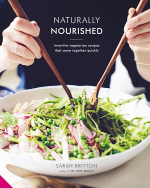 Naturally Nourished Vibrant Meals That Come Together Quickly
