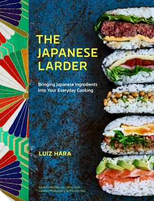 Japanese Larder Bringing Japanese Flavours into Your Everyday Cooking