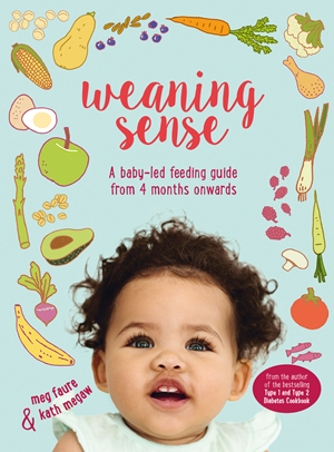 Weaning Sense A baby-led feeding guide from 4 months onwards