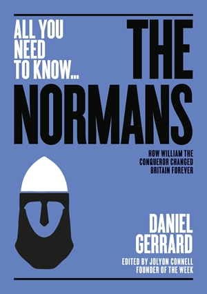 The Normans How William the Conqueror changed Britain forever